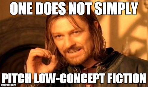 One Does Not Simply Meme High Concept VS Low Concept Fiction A.D. Martin